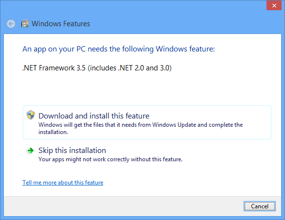 An app on your PC needs the following Windows feature: .NET Framework 3.5 (includes .NET 2.0 and 3.0)